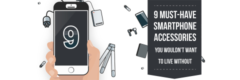 9 Must-Have Smartphone Accessories You Wouldn't Want to Live Without!