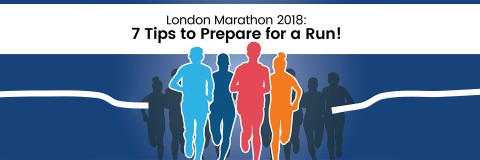 London Marathon 2018: 7 Tips to Prepare for a Run!