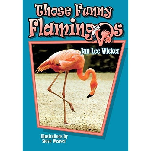 Those Funny Flamingos (Those Amazing Animals (Paperback))