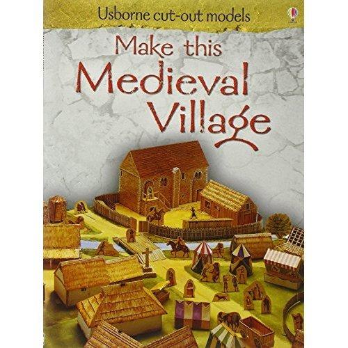 Make This Medieval Village (Usborne Cut-out Models)