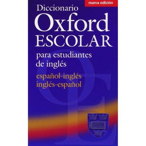 Diccionario Oxford Escolar para Estudiantes de Inglés (Español-Inglés /  Inglés-Español) (Dictionaries)