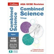 Collins Gcse Revision and Practice: New Curriculum: Aqa Gcse Combined Science Trilogy Higher Tier All-in-one Revision and Practice