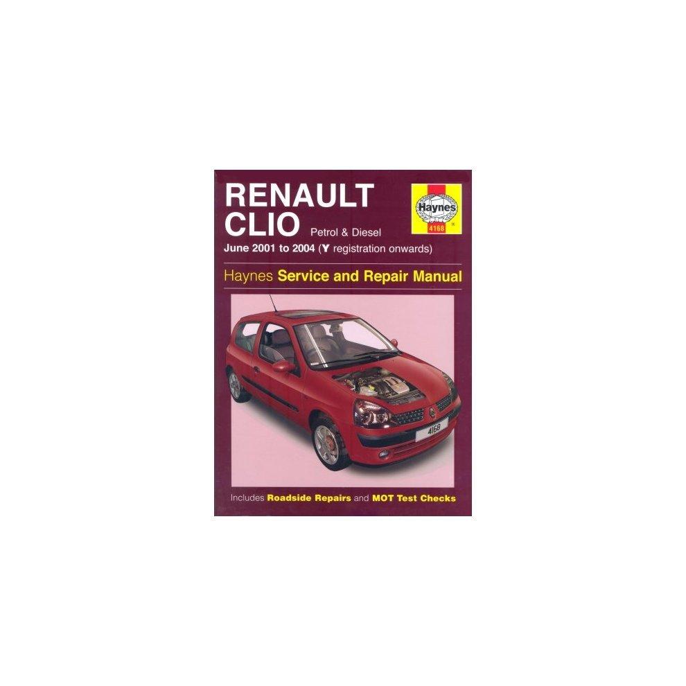 Renault Clio Petrol and Diesel Service and Repair Manual: 01-04 (Y Reg. >