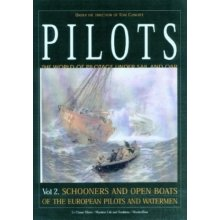 Pilots: Schooners and Open Boats of the European Pilots and Watermen Vol 2
