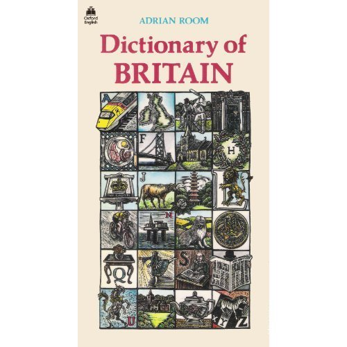 Dictionary of Britain: An A-Z of the British Way of Life (Oxford Paperback Reference)