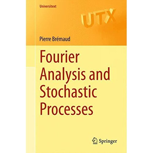 Fourier Analysis and Stochastic Processes (Universitext)