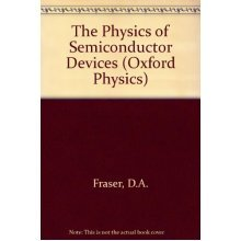 The Physics of Semiconductor Devices (Oxford Physics)