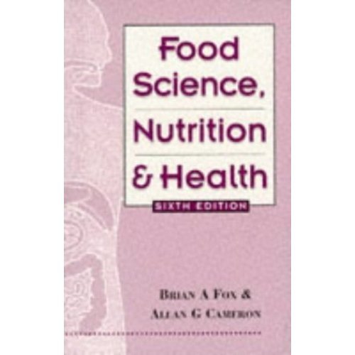 Food Science, Nutrition and Health, 6Ed