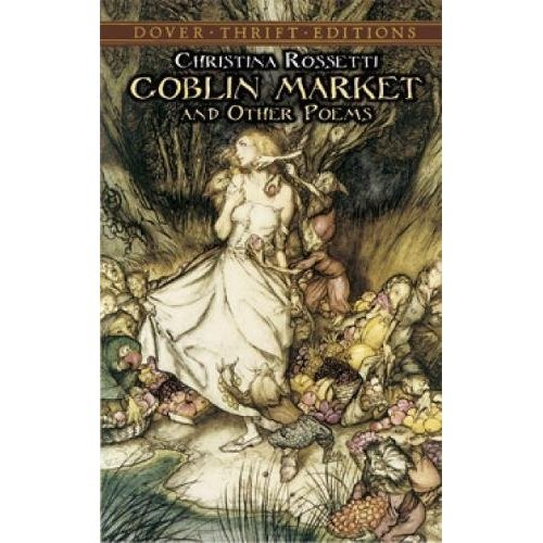 Goblin Market and Other Poems (Dover Thrift Editions)