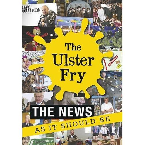 The Ulster Fry: The News as it Should be (Humour)