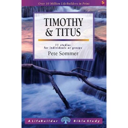 Lifebuilder Bible Study: Timothy and Titus: Marks of Spiritual Authority (Lifebuilders Series)