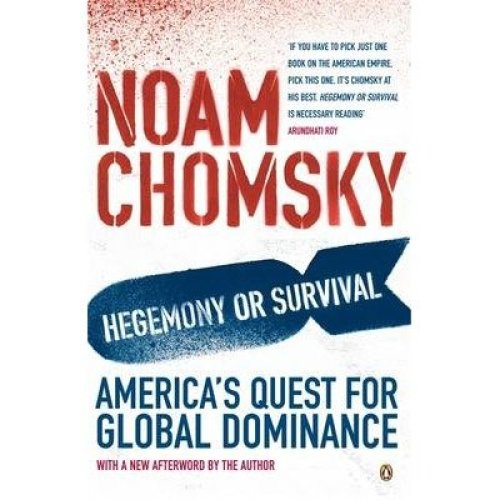 Hegemony or Survival?