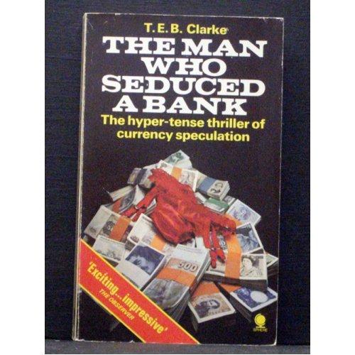 The Man Who Seduced a Bank