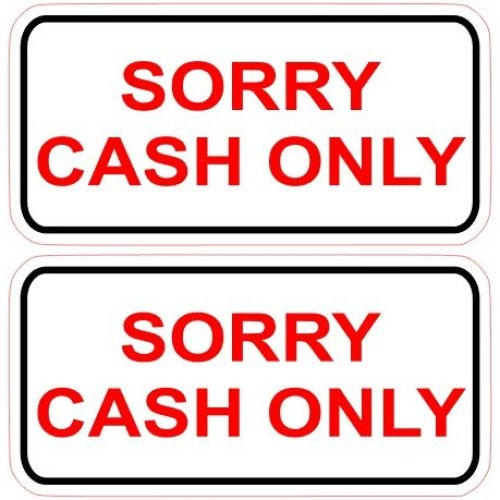 2 x Sorry Cash Only Shop Market Trader Car Taxi Private Hire Minicab Stickers Laminated.