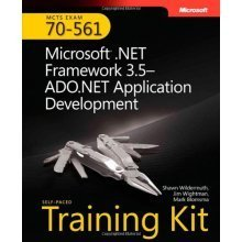 MCTS Self-Paced Training Kit (Exam 70-561): Microsoft® .NET Framework 3.5-ADO.NET Application Development: Microsoft .NET Framework 3.5 ADO.NET .....