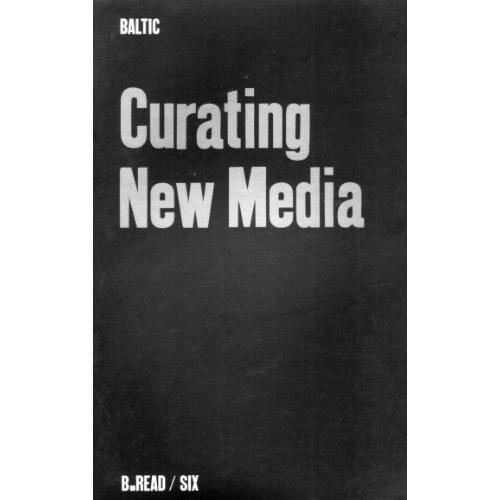 Curating New Media (B.Read)