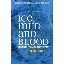 Ice, Mud and Blood: Lessons from Climates Past (Macmillan Science)