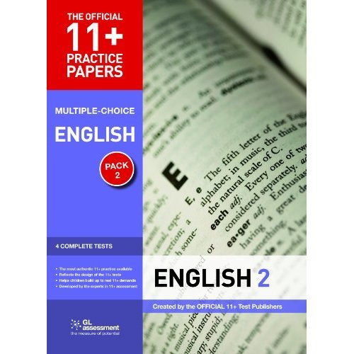 11+ Practice Papers English Pack 2 (Multiple Choice): English Test 5,  English Test 6, English Test 7, English Test 8 (The Official 11+ Practice  Pa