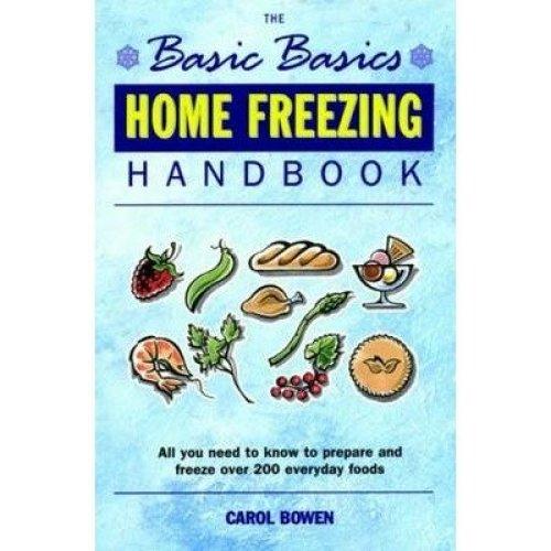 The Basic Basics Home Freezing Handbook