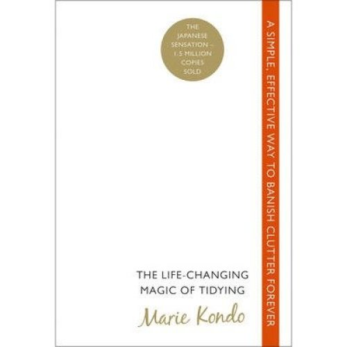 The Life-Changing Magic of Tidying - Marie Kondo