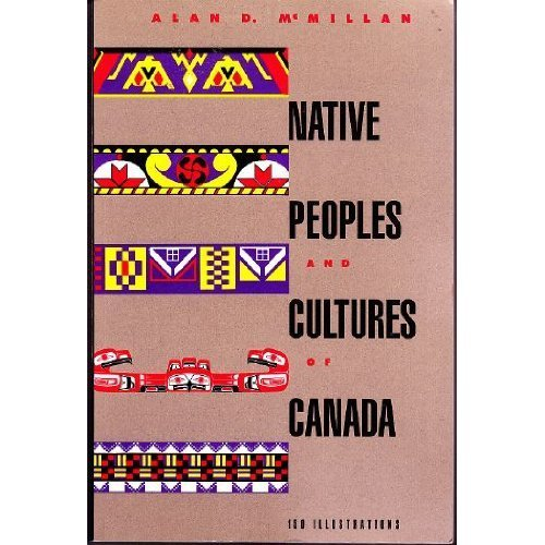 Native Peoples and Cultures of Canada: An Anthropological Overview