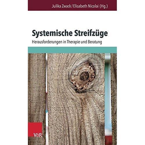 Systemische Streifzuge: Herausforderungen in Therapie Und Beratung