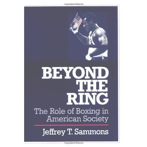 Beyond the Ring: THE ROLE OF BOXING IN AMERICAN SOCIETY (Sport and Society)