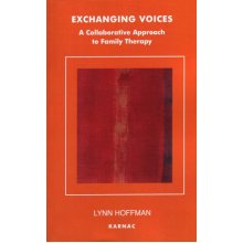Exchanging Voices: A Collaborative Approach to Family Therapy (Systemic Thinking & Practice)