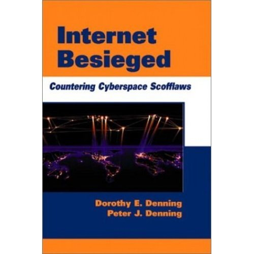 Internet Besieged: Countering Cyberspace Scofflaws (ACM Press)