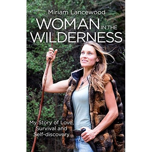 Woman in the Wilderness: My Story of Love, Survival and Self-Discovery