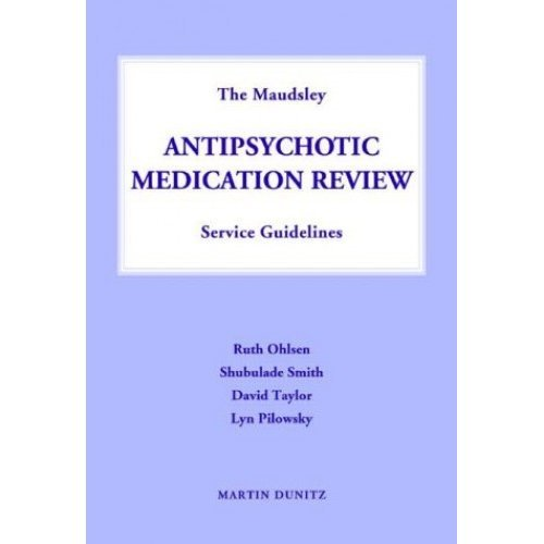Maudsley Antipsychotic Medication Review Service Guidelines: Establishing a Medication Review System for Atypical Antipsychotic Patients