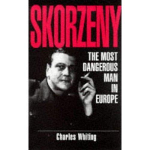Skorzeny 'The Most Dangerous Man in Europe'