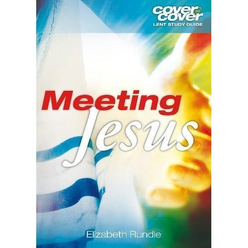 Meeting Jesus (Cover to Cover Lent Study)