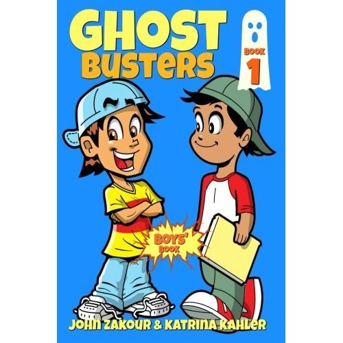 Ghost Busters: Book 1 : Max, The Ghost Zappper: Books for Boys ages 9-12 (Ghost Busters for Boys): Volume 1 (Diary of a 6th Grade Ghost Buster)