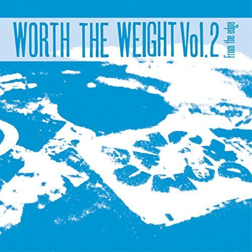 Worth The Weight Volume 2 - From The Edge [CD]
