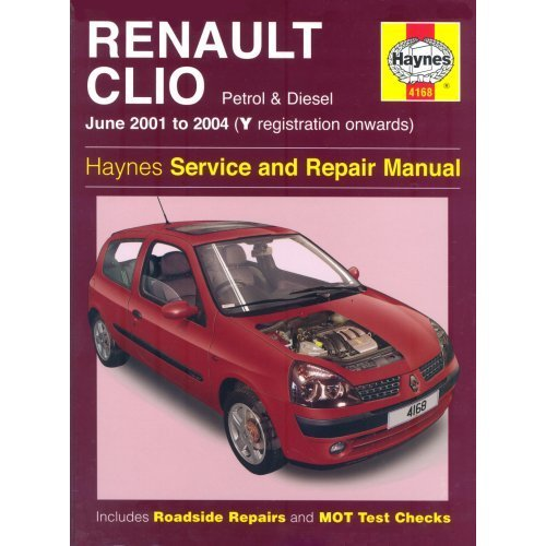 Renault Clio Petrol and Diesel Service and Repair Manual: 01-04 (Y Reg Onwards) (Haynes Service and Repair Manuals)