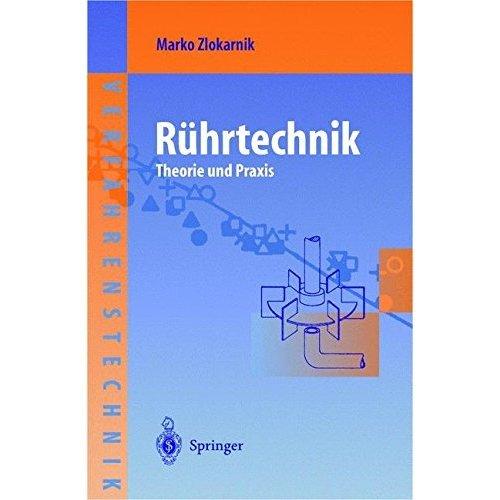 Rührtechnik: Theorie und Praxis (Chemische Technik Verfahrenstechnik)