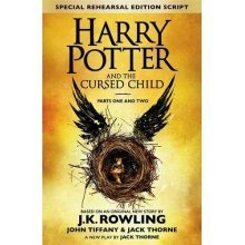 J. K. Rowling - Harry Potter & The Cursed Child Parts I & II | Official Rehearsal Edition