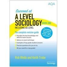 Succeed at a Level Sociology Book One Including As Level