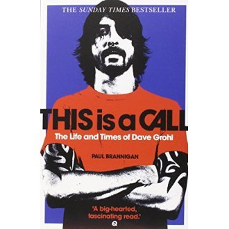 This Is a Call: The Life and Times of Dave Grohl