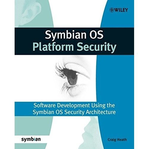 Symbian Os Platform Security: Software Development Using the Symbian Os Security Architecture (symbian Press)