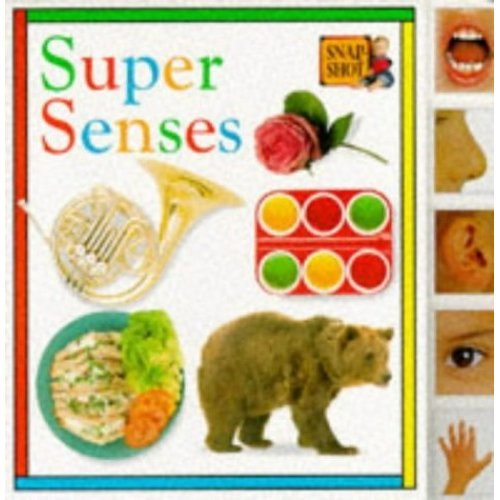 Super Senses (Snapshot Tab Board Books)
