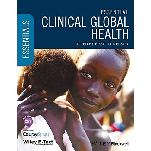 Essential Clinical Global Health: Includes Wiley E-Text (Essentials)