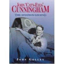 John Cat's-eyes Cunningham: the Aviation Legend