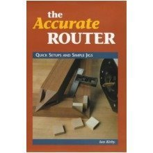 Accurate Router: Quick Set-ups and Simple Jigs