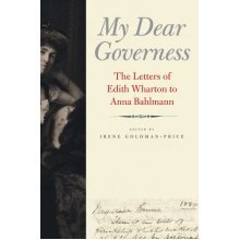 My Dear Governess: The Letters of Edith Wharton to Anna Bahlmann