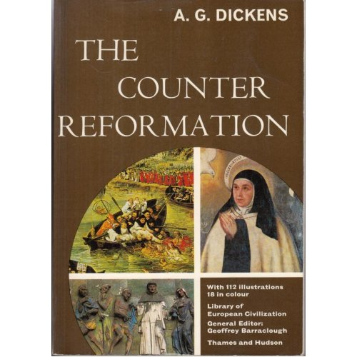 The Counter Reformation (Library of European Civilization) , A.G. Dickens