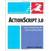 Actionscript 3.0: Visual Quickstart Guide (visual Quickstart Guides)