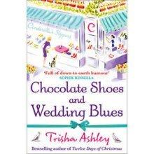 Chocolate Shoes & Wedding Blues by Trisha Ashley