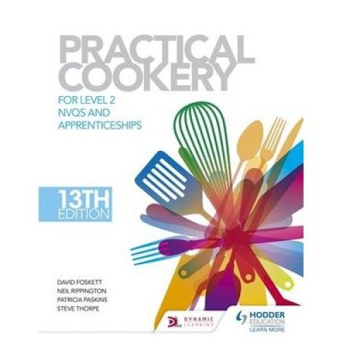Practical Cookery, 13th Edition for Level 2 Nvqs and Apprenticeships: Level 2